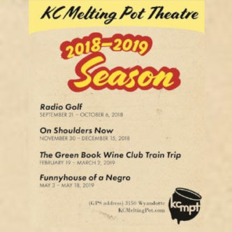 KC Melting Pot Theatre 2018-2019 Season