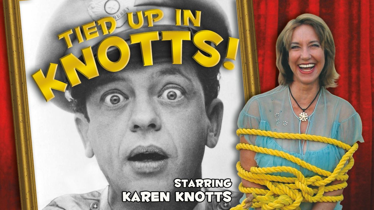 DON KNOTTS' DAUGHTER, KAREN KNOTTS, STARS IN HER FANTASTICALLY FUNNY, ONE-WOMAN SHOW, ABOUT LIFE WITH HER FATHER, AMERICA'S LEGENDARY COMEDIAN, AT MUSICAL THEATER HERITAGE AT CROWN CENTER FOR FOUR PERFORMANCES MAY 9-10-11-12