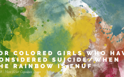 KCRep Continues Season with Treasured Work of American Theatre FOR COLORED GIRLS WHO HAVE CONSIDERED SUICIDE / WHEN THE RAINBOW IS ENUF October 18 – November 10 at Copaken Stage