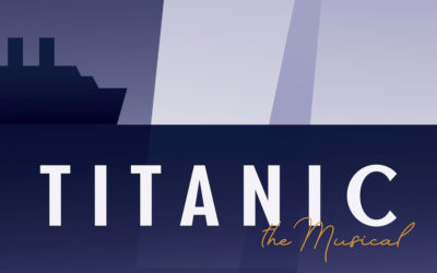 "ALERT! ICEBERG AHEAD AS THE BARN PLAYERS ""TITANIC, THE MUSICAL"" SETS SAIL AT THE ARTS ASYLUM, FEBRUARY 13TH THRU 23RD, 2020!"