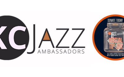 KC Jazz Ambassadors Launch Virtual Tip Jar In Support of Musicians: Donations Welcome!