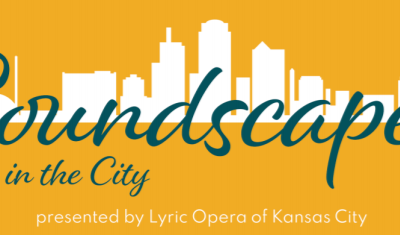 Lyric Opera of Kansas City Announces Fall Soundscapes in the City Concerts